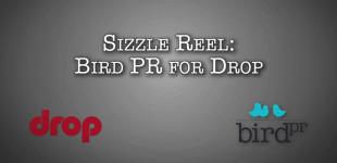 Bird PR: Drop Sizzle Reel